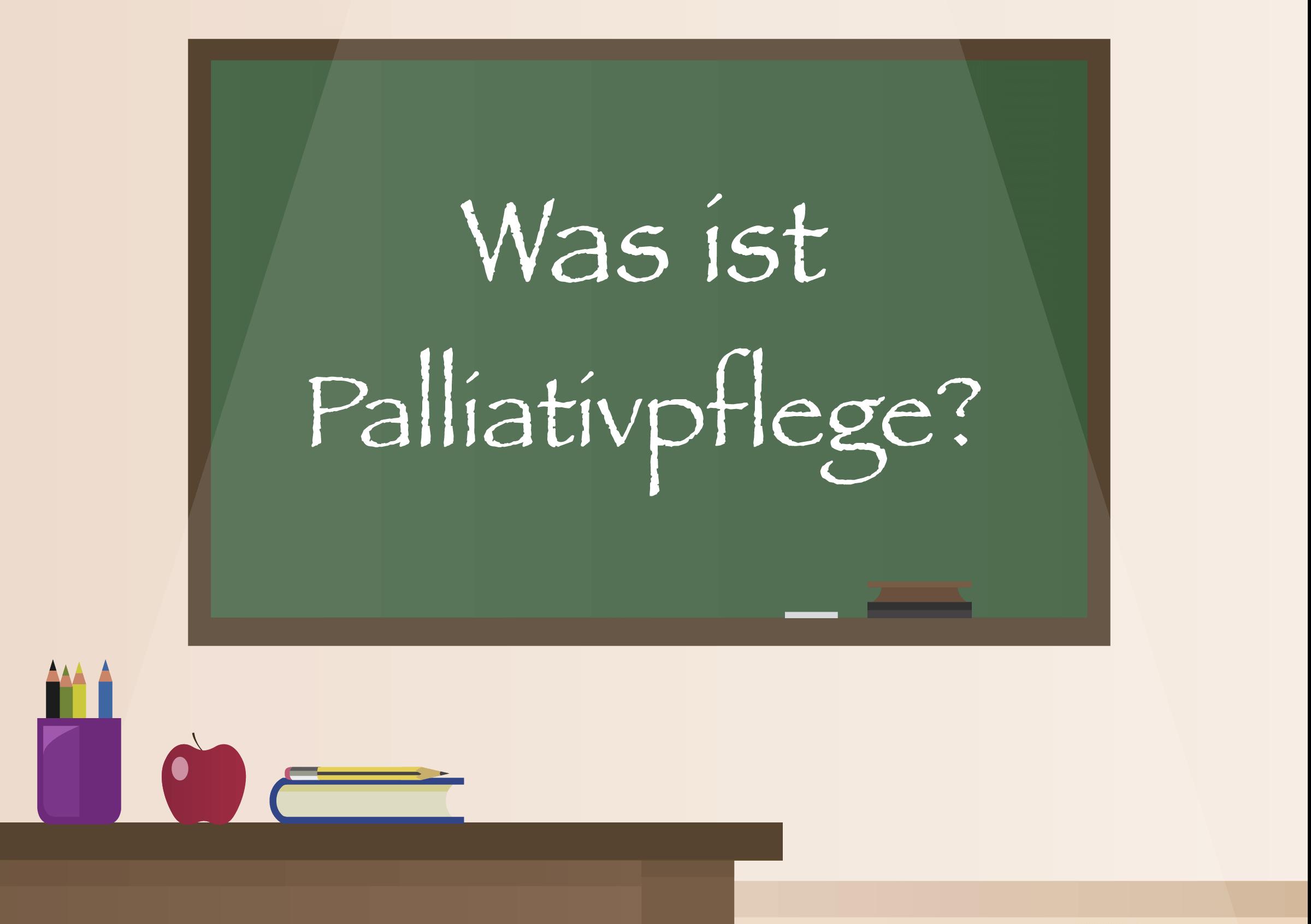 Was ist Palliativpflege?